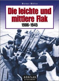 Die leichte und mittlere Flak 1906-1945 - Müller, Werner