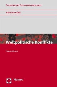 Weltpolitische Konflikte - Hubel, Helmut