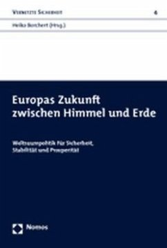 Europas Zukunft zwischen Himmel und Erde
