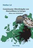 Gemeinsame Altersfreigabe von Horrorfilmen in Europa: Fiktion oder Wirklichkeit?