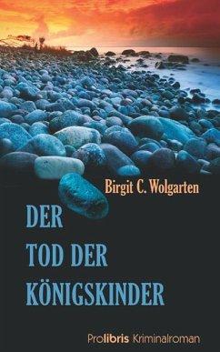 Der Tod der Königskinder - Wolgarten, Birgit C.