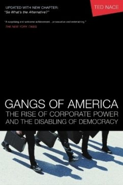 Gangs of America: The Rise of Corporate Power and the Disabling of Democracy - Nace, Ted