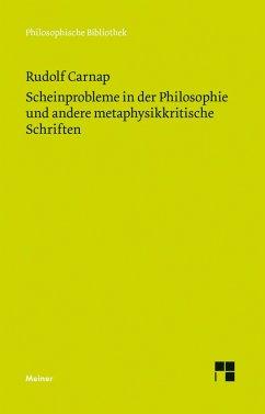Scheinprobleme in der Philosophie und andere metaphysikkritische Schriften - Carnap, Rudolf