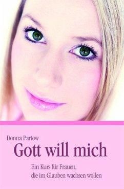 Gott will mich - Partow, Donna