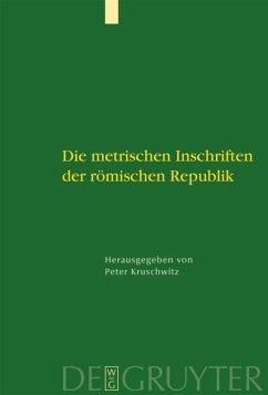 Die metrischen Inschriften der römischen Republik - Kruschwitz, Peter (Hrsg.)