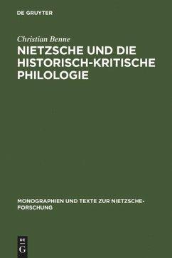 Nietzsche und die historisch-kritische Philologie - Benne, Christian
