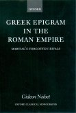Greek Epigram in the Roman Empire: Martial's Forgotten Rivals