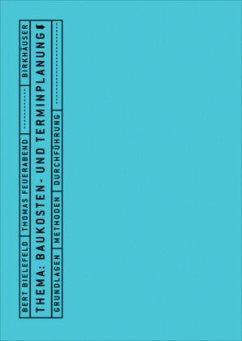 Thema: Baukosten- und Terminplanung - Bielefeld, Bert; Feuerabend, Thomas