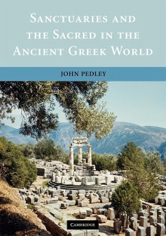 Sanctuaries and the Sacred in the Ancient Greek World - Pedley, John