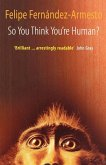 So You Think You're Human? a Brief History of Humankind