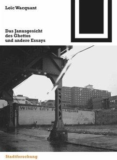 Die zwei Gesichter des Ghettos und andere Essays - Wacquant, Loic