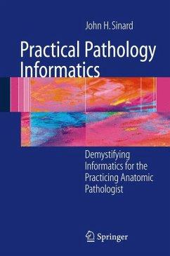 Practical Pathology Informatics - Sinard, John