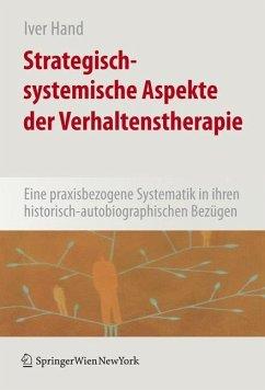 Strategisch-systemische Aspekte der Verhaltenstherapie - Hand, Iver