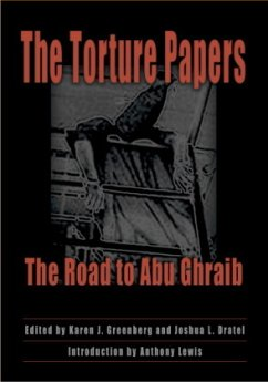 The Torture Papers: The Road to Abu Ghraib - Greenberg, Karen J. / Dratel, Joshua L. (eds.)