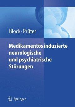 Medikamentös induzierte neurologische und psychiatrische Störungen - Block, Frank / Prüter, Christian (Hgg.)