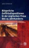 Bürgerliche Gefühlsdispositionen in der englischen Prosa des 19. Jahrhunderts