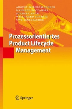 Prozessorientiertes Product Lifecycle Management - Scheer, August-Wilhelm; Boczanski, Manfred; Muth, Michael; Schmitz, Willi-Gerd; Segelbacher, Uwe