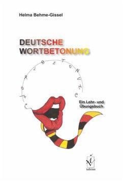 Deutsche Wortbetonung - Behme-Gissel, Helma