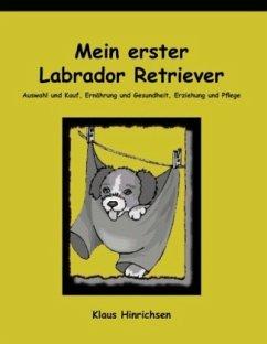 Mein erster Labrador Retriever - Hinrichsen, Klaus