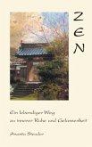 Zen - ein lebendiger Weg zu innerer Ruhe und Gelassenheit