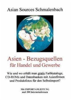 Asien - Bezugsquellen für Handel und Gewerbe - Schmalenbach, Peter
