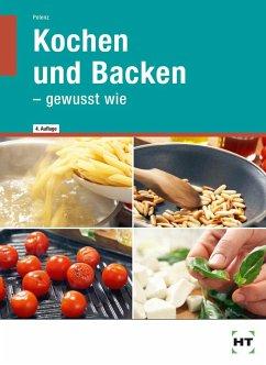 Kochen und Backen - gewusst wie - Polenz, Anke