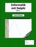 Informatik mit Delphi Band 1