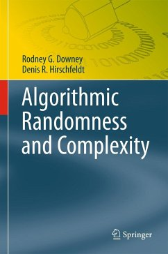 Algorithmic Randomness and Complexity - Downey, Rodney G.;Hirschfeldt, Denis R.