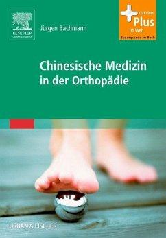 Chinesische Medizin in der Orthopädie - Bachmann, Jürgen
