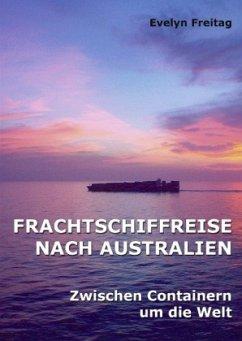 Frachtschiffreise nach Australien - Freitag, Evelyn