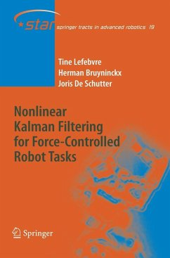 Nonlinear Kalman Filtering for Force-Controlled Robot Tasks - Lefebvre, Tine; Bruyninckx, Herman; Schutter, Joris de