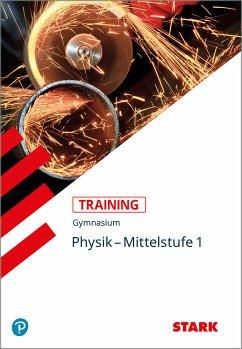 Training Gymnasium - Physik Mittelstufe 1 - Borges, Florian