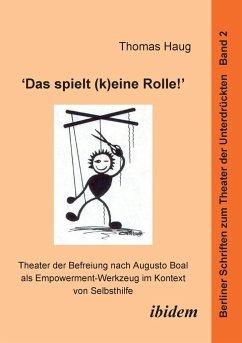 ´´Das spielt (k)eine Rolle!´´- Theater der Befr...