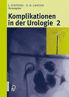 Komplikationen in der Urologie 2 - Steffens, Joachim / Langen, P.-H. (Hgg.)