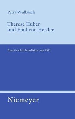 Therese Huber und Emil von Herder - Wulbusch, Petra