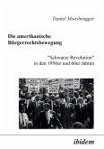 """Die amerikanische Bürgerrechtsbewegung. """"Schwarze Revolution"""" in den 1950er und 60er Jahren"""
