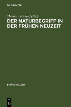 Der Naturbegriff in der Frühen Neuzeit - Leinkauf, Thomas / Hartbecke, Karin (Hgg.)