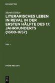 Literarisches Leben in Reval in der ersten Hälfte des 17. Jahrhunderts (1600-1657)