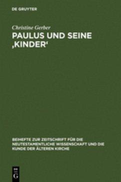 Paulus und seine ,Kinder' - Gerber, Christine