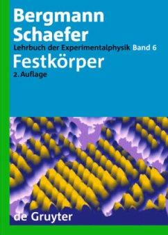 Lehrbuch der Experimentalphysik 6. Festkörper - Bergmann, Ludwig; Schaefer, Clemens