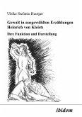 Gewalt in ausgewählten Erzählungen Heinrich von Kleists. Ihre Funktion und Darstellung