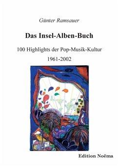 Das Insel-Alben-Buch. 100 Highlights der Pop-Musik-Kultur 1961-2002 - Ramsauer, Günter