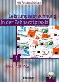 BEMA, GOZ, GOÄ, m. CD-ROM / Leistungsabrechnung in der Zahnarztpraxis Bd.1