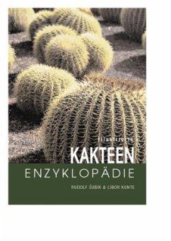 Illustrierte Kakteen-Enzyklopädie - Subik, Rudolf; Kunte, Libor
