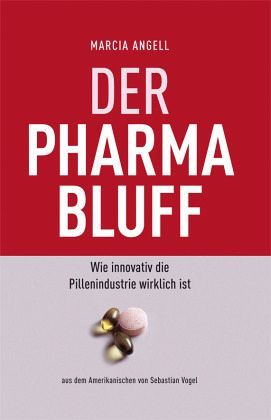 Der Pharma-Bluff - Angell, Marcia