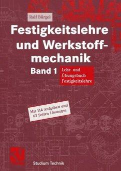 Festigkeitslehre und Werkstoffmechanik - Bürgel, Ralf