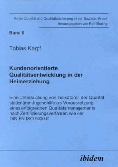 Kundenorientierte Qualitätsentwicklung in der Heimerziehung - Karpf, Tobias