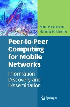 Peer-to-Peer Computing for Mobile Networks - Papadopouli, Maria; Schulzrinne, Henning