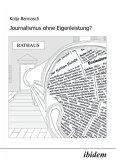 Journalismus ohne Eigenleistung?. Das Zustandekommen von Nachrichten in lokalen Medien