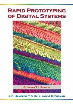 Rapid Prototyping of Digital Systems: Quartus(r) II Edition - Hamblen, James O.;Hall, Tyson S.;Furman, Michael D.